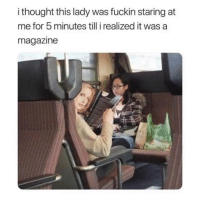 "Memes, Http, and Thought: i thought this lady was fuckin staring at  me for 5 minutes till i realized it was a  magazine <p>Are You Looking At Me Lady? via /r/memes <a href=""http://ift.tt/2F9CJFY"">http://ift.tt/2F9CJFY</a></p>"