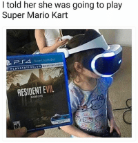Dank, Halloween, and Mario Kart: I told her she was going to play  Super Mario Kart  区 -4 SuperLazyRobot  PLAYSTATION VRMODE INCLUDEO  VR MODE INCLUDEO  RESIDENT EVIL  biohbzard You gon' learn today 💀 (@superlazyrobot is hysterical 😂) • • • residentevil residentevil7 oculus horror kid kids vr supermariokart nintendo playstation playstation4 xbox xboxone xboxonex scary halloween october spooky memes meme memesfordays memeoftheday memesdaily dankmemes dank survivalhorror gaming gamer gamingmemes