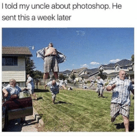 Memes, Photoshop, and Wild: I told my uncle about photoshop. He  sent this a week later 🤣Photoshop gone wild