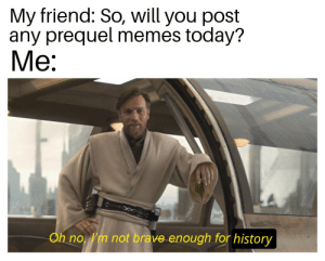 """I told you it would come to this. The history memers are taking over!"": ""I told you it would come to this. The history memers are taking over!"""
