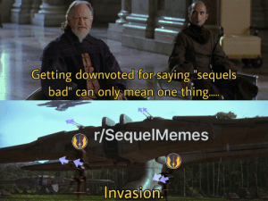 I told you it would come to this, the SequelMemers are taking over!: I told you it would come to this, the SequelMemers are taking over!