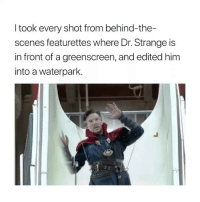Girl Memes, Dr Strange, and Him: I took every shot from behind-the-  scenes featurettes where Dr. Strange is  in front of a greenscreen, and edited him  into a waterpark. why is this me