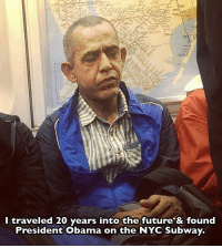 Dank, 🤖, and Nyc: I traveled 20 years into the future & found  President Obama on the NYC Subway.