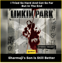 Memes, Design, and 🤖: I Tried So Hard And Got So Far  But In The End  LIMKIM PARK  ANef  HYBRID THEORY  Bewakoof  Sharmaji's Son Is Still Better Sharmaji is always one step ahead :/  Explore and browse through our new designs - bit.ly/BewakoofCollection