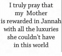 Memes, Hospital, and Watch: I truly pray that  mv Mother  is rewarded in Jannah  with all the luxuries  she couldn't have  in this world My Mother is sick she entered the hospital yesterday, please I'd ask you if you could take a moment between now and then to keep her in your thoughts and prayers... 💔 اللَّهُمَّ رَبَّ النَّاسِ ، مُذْهِبَ البَأسِ ، اشْفِ أَنتَ الشَّافي ، لا شافي إِلاَّ أَنْتَ ، شِفاءً لا يُغادِر سَقَماً اللهم البس والدتي لباس الصحة والعافية واشفها شفاءا لا يغادر سقما Oh Allah watch over her Protect her To grant her healing And strength. To bring her ease To bring her relief . - May Allah ﷻ grant every sick complete shifa, expiate their sins for every moment of suffering and grant them a quick recovery. Allahumma Ameen 💖💔💔 ▃▃▃▃▃▃▃▃▃▃▃▃▃▃▃▃▃▃ @abed.alii 📝