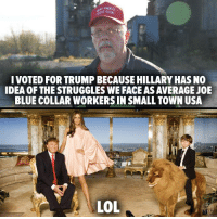 Dumb asses! You've been punked! Good luck getting back all those recession- depression jobs Dumpfuck promised you. Trumptard Logic 101. Thank you to The Other 98% (Give them a like and share frequently) Snarky Democrat: I VOTED FOR TRUMPBECAUSE HILLARYHASNO  IDEA OF THE STRUGGLES WE FACEASAVERAGE JOE  BLUE COLLAR WORKERS IN SMALL TOWN USA  LOL Dumb asses! You've been punked! Good luck getting back all those recession- depression jobs Dumpfuck promised you. Trumptard Logic 101. Thank you to The Other 98% (Give them a like and share frequently) Snarky Democrat