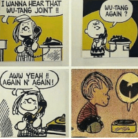 wutangisforthechildren WuWednesday: I WANNA HEARTHAT  WU-TANG JOINT  AWW YEAH  AGAIN N AGAIN!  WU-TANG  AGAIN wutangisforthechildren WuWednesday