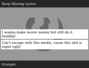 SIZZLE: I wanna make movie money but still do it humbly/ Can't escape with this media, cause this shit is super ugly/