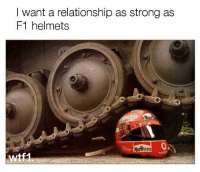 Goals, Memes, and Relationship Goals: I want a relationship as strong as  F1 helmets  Marboro  Or  vodat Via @wtf1official - Relationship goals f1 formula1 wtf1