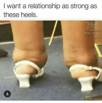 Gym, Sexy, and Strong: I want a relationship as strong as  these heels.  MR  RCAL SPILL Strong is sexy 💪😍