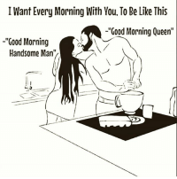 be like life and love i want every morning with you to