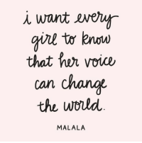 Voice, Malala, and Can: i want ewety  gine to nou  that tun voice  can chang  the  MALALA