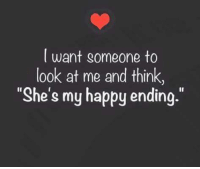 "Memes, 🤖, and Happy Endings: I want someone to  look at me and think,  ""She's my happy ending 💕😊"