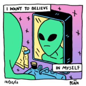 Pena: I WANT TO BELIEVE  X  t  IN MYSELF  PENA