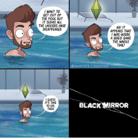 Memes, Black, and Buzzfeed: I WANT TO  GET OUT OF  THE POOL BUT  IT SEEMS ALL  THE LADDERS HAVE  AH! IT  APPEARS THAT  IWAS INSIDE  A VIDEO GAME  THE WHOLE  TIME  CADAMTOTS BUZZFEED  GUESS  ITS TIME  TO DIE,  THEN  BLACK MIRROR What a twist