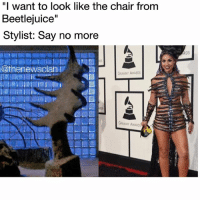 """Say Beetlejuice 3 times. thenewsclan grammys2016 grammys ERedCarpet memes: """"I want to look like the chair from  Beetlejuice""""  Stylist: Say no more  i@thenewsClan  GRAMMY AWARDS Say Beetlejuice 3 times. thenewsclan grammys2016 grammys ERedCarpet memes"""