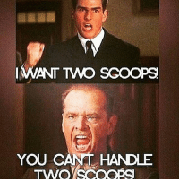 YOU REALLY CAN'T! . @doyoueven 👈🏼💯: I WANT TWO SCOOPS  YOU CANT HANDLE  TWO SCOOPS YOU REALLY CAN'T! . @doyoueven 👈🏼💯