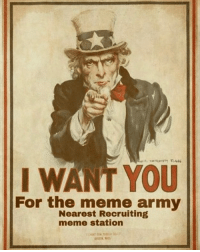 Attention @memes fans! We are in search of talented animators and content creators to help us pioneer the future of social media entertainment. If you'd like to learn more or think you've got what it takes, please submit your portfolio, social handles, and resume to contact@memes.com or send it to us in a DM. internetreligion memes: I WANT YOU  For the meme army  Nearest Recruiting  meme station Attention @memes fans! We are in search of talented animators and content creators to help us pioneer the future of social media entertainment. If you'd like to learn more or think you've got what it takes, please submit your portfolio, social handles, and resume to contact@memes.com or send it to us in a DM. internetreligion memes