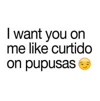 Yesss 😏😏😏😂😂😂 🔥 Follow Us 👉 @latinoswithattitude 🔥 latinosbelike latinasbelike latinoproblems mexicansbelike mexican mexicanproblems hispanicsbelike hispanic hispanicproblems latina latinas latino latinos hispanicsbelike: I want you on  me like curtido  on pupusas Yesss 😏😏😏😂😂😂 🔥 Follow Us 👉 @latinoswithattitude 🔥 latinosbelike latinasbelike latinoproblems mexicansbelike mexican mexicanproblems hispanicsbelike hispanic hispanicproblems latina latinas latino latinos hispanicsbelike
