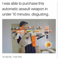 Isis, Dank Memes, and Weapons: I was able to purchase this  automatic assault weapon in  under 10 minutes. disgusting  11/15/16, 7:00 PM @sonny5ideup isis we coming for you mother fuckers