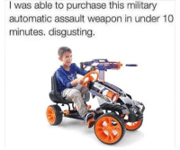 Confidence, Memes, and 🤖: I was able to purchase this military  automatic assault weapon in under 10  minutes. disgusting. I'm gonna be so anxious about if I got the job or not and I'm pretty confident I will but WHAT IF I DONT