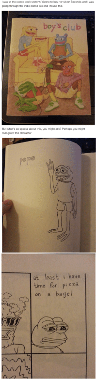Books, Pizza, and Sister, Sister: I was at the comic book store w/ rianne to buy her sister Seconds and l was  going through the indie comic isle and l found this   But what's so special about this, you might ask? Perhaps you might  recognize this character  Pepa   A  at least i have  time  for pizza  on a bagel The most rare pepe
