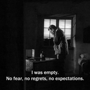 Fear, No Regrets, and Empty: I was empty.  No fear, no regrets, no expectations.