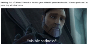 I was glad to be a part of this journey, and a witness to the greatest regime in r/PrequelMemes history: I was glad to be a part of this journey, and a witness to the greatest regime in r/PrequelMemes history
