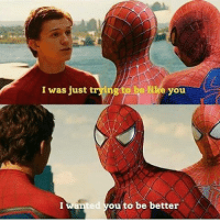 Memes, Savage, and Avengers: I was just tryi  e you  anted u to be better Who's your favorite Spiderman and who's your favorite Peter Parker?🕷🕸🕷 Pic via: @comic.book.savage spiderman spidermanhomecoming amazingspiderman spiderman2 peterparker tomholland andrewgarfield tobeymaguire captainamericacivilwar marvel avengers avengersinfinitywar infinitywar emmastone gwenstacy maryjane spiderman3