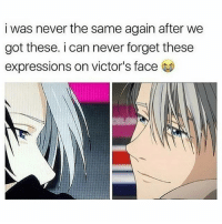 Anime, Memes, and Tumblr: i was never the same again after we  got these. i can never forget these  expressions on victor's face Hey, guys. I don't feel all that great, but that's nothing new. I feel self conscious again and I'm really ready to go home even though I just got here. One more day and then I get to rest ✩ anime manga otaku tumblr kawaii bts bangtan fairytail tokyoghoul attackontitan animeboy onepiece bleach swordartonline aot blackbutler deathnote yurionice shingekinokyojin killingstalking army snk kpop bangtanboys sao yaoi btsarmy animedrawing animelove bnha