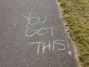 I was out for a walk and saw some inspirational messages. Whoever you are, stranger, thank you for the words of encouragement.: I was out for a walk and saw some inspirational messages. Whoever you are, stranger, thank you for the words of encouragement.