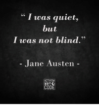 In my opinion, one of the best quotes ever... Activism Code: I was quiet.  but  I was not blind,  Jane Austen  ACTIVISM  同帶。  CODE In my opinion, one of the best quotes ever... Activism Code