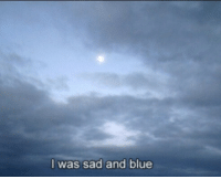 Blue, Sad, and And: I was sad and blue