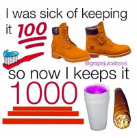 If you love something , set it free: I was sick of keeping  it 100  agrapejuiceboys  So now I keeps it  1000 If you love something , set it free