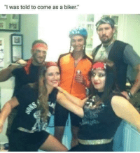 "MeIRL, Biker, and  Come: ""I was told to come as a biker."" Meirl"