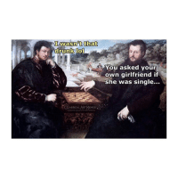 Drunk, Classical Art, and Girlfriend: I wasn't that  drunk tol  You asked your  own girlfriend if  she was single... Bruv