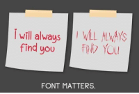 font: I will always  find you  W LWAYS  F Yu  FONT MATTERS.