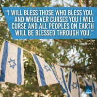 """genesys: """"I WILL BLESS THOSE WHO BLESS YOU,  AND WHOEVER CURSES YOU I WILL  CURSE AND ALL PEOPLES ON EARTH  WILL BE BLESSED THROUGH YOU.""""  r GENESIS 12.1-3  FIRM"""