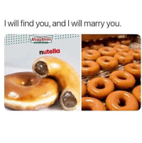 You shall be mine 😍 goodgirlwithbadthoughts 💅🏼: I will find you, and I will marry you.  nutella You shall be mine 😍 goodgirlwithbadthoughts 💅🏼