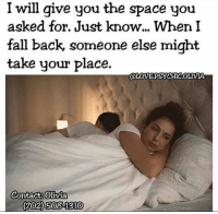 Fall, Love, and Memes: I will give you the space you  asked for. Just know.. When I  fall back, someone else might  take your place.  OLOVEPSYCHICOLUVIA  Contact: Olivia  (202  202)5081310 Olivia Carter is known for specializing in reuniting lovers. Wondering if he or she is the one? Need answers on why is he or she acting strange? Is there a third-party interfering? Then you must go Follow @love.psychic.olivia 👣 @love.psychic.olivia 👣 @love.psychic.olivia 👣 All your questions can be answered! Give Olivia a call ☎️now! All calls are private and confidential. First time callers, get your free love reading now 📱 (702)508-1310. She helps in reuniting love ones, finding true soulmates💏 And helps in all healing situation💕 Results are amazingly fast. Don't wait another moment call now!International calling available💕 chakra chakrabalance tarot psychics psychic mystic psychicreading aura cleansing sage crystalball crystalhealing chakras lovers crystals zodiac fortuneteller phonereading crystalhealing truthbetold love worth honesty trust realationshipgoals pain hope sexuall