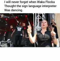Dancing, Funny, and Waka Flocka: I will never forget when Waka Flocka  Thought the sign language interpreter  Was dancing. Classic clip of the day 😂