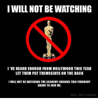 Memes, join.me, and 🤖: I WILL NOT BE WATCHING  I VE HEARDENOUGH FROM HOLLYWOOD THIS YEAR  LET THEM PAT THEMSELVES ON THE BACK  i WILL NOT BE WATCHING THE ACADEMY AWARDS THIS FEBRUARY  SHARE TO JOIN ME.  okay, that's enough 🖕🏽 hollywood WE ARE MAGA BIATCH
