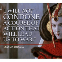 Image result for Amidala I will not condone a course of action that leads to