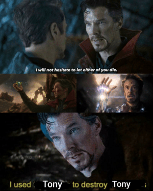 daily-meme:  I used Tony to Destroy Tony: I will not hesitate to let either of you die.  T used Tony to destroy Tony daily-meme:  I used Tony to Destroy Tony