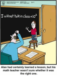 Teacher, Tumblr, and Http: I will not tolkin class x lOa  Alan had certainly learned a lesson, but his  math teacher wasn't sure whether it was  the right one. @studentlifeproblems