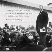 Booker T, Washington, and Soul: I will permit no man to  narrow and degrade my soul  by making me hate him.  - Booker T. Washington  。CBFChurch.org