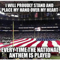 Conservative, The National, and The Nation: I WILL PROUDLW STAND AND  PLACE MY HANDOVER MY HEART  Think  Right  EVERYTIME THE NATIONAL  ANTHEMISPLAYED I will always proudly stand for the pledge. It not only shows that you are proud to be an American, but also your respect for those who are serving and have served, as well as the many brave Americans who sacrificed their lives for this country. patriotism godblessamerica proudtobeanamerican supportourtroops liberals libbys democraps liberallogic liberal ccw247 conservative constitution presidenttrump nobama stupidliberals merica america stupiddemocrats donaldtrump trump2016 patriot trump yeeyee presidentdonaldtrump draintheswamp makeamericagreatagain trumptrain maga Add me on Snapchat and get to know me. Don't be a stranger: thetypicallibby Partners: @theunapologeticpatriot 🇺🇸 @too_savage_for_democrats 🐍 @thelastgreatstand 🇺🇸 @always.right 🐘 TURN ON POST NOTIFICATIONS! Make sure to check out our joint Facebook - Right Wing Savages Joint Instagram - @rightwingsavages Joint Twitter - @wethreesavages Follow my backup page: @the_typical_liberal_backup