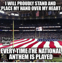 Memes, 🤖, and The National: I WILL PROUDLY STAND AND  PLACE MY HANDOVER MYHEART  Think  Right  POLITICS  EVERYTIME THE NATIONAL  ANTHEMISPLAYED 🇺🇸🇺🇸 . . Conservative America SupportOurTroops American Gun Constitution Politics TrumpTrain President Jobs Capitalism Military MikePence TeaParty Republican Mattis TrumpPence Guns AmericaFirst USA Political DonaldTrump Freedom Liberty Veteran Patriot Prolife Government PresidentTrump Partners @conservative_panda @reasonoveremotion @rightwingroasts @conservative.american @conservative.patriot @too_savage_for_democrats -------------------- Contact me ●Email- RaisedRightAlwaysRight@gmail.com ●KIK- @Raised_Right_ ●Send me letters! Raised Right, 5753 Hwy 85 North, 2486 Crestview, Fl 32536