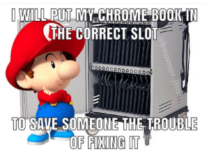 What a nice guy!: I WILL PUT MY CHROME BOOK IN  (THE CORRECT SLOT  29889  TO SAVE SOMEONE THE TROUBLE  OF FIXING IT  oboomer.jim What a nice guy!