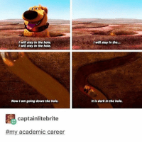 final's week is AFTER Christmas break like ???¿ - Max textpost textposts: I will stay In the hole  I will stay In the hole.  t wll stay In the..  Now t am golng down the hole  It is dark In the hole  captainlitebrite  #my academic career final's week is AFTER Christmas break like ???¿ - Max textpost textposts